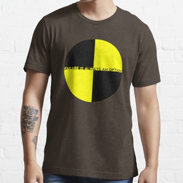 Failure Is Always An Option Essential T-Shirt