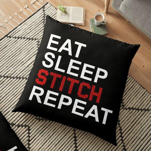 Eat, sleep, stitch, repeat Floor Pillow