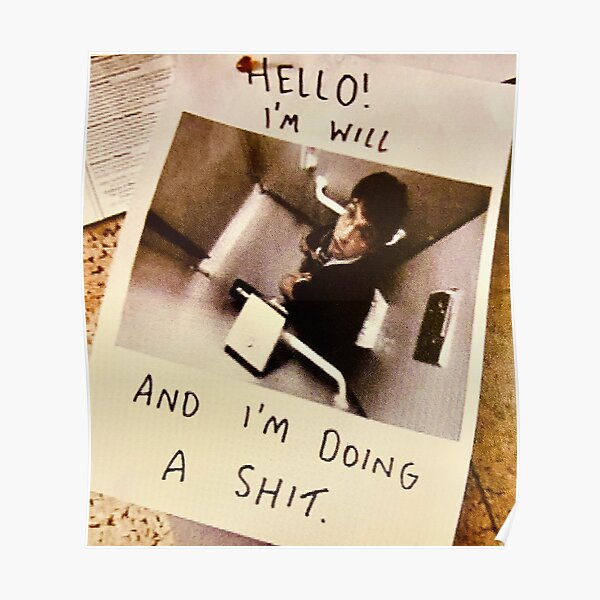 Will McKenzie - Hello, I'm Will and I'm doing a shit - The Inbetweeners  Poster