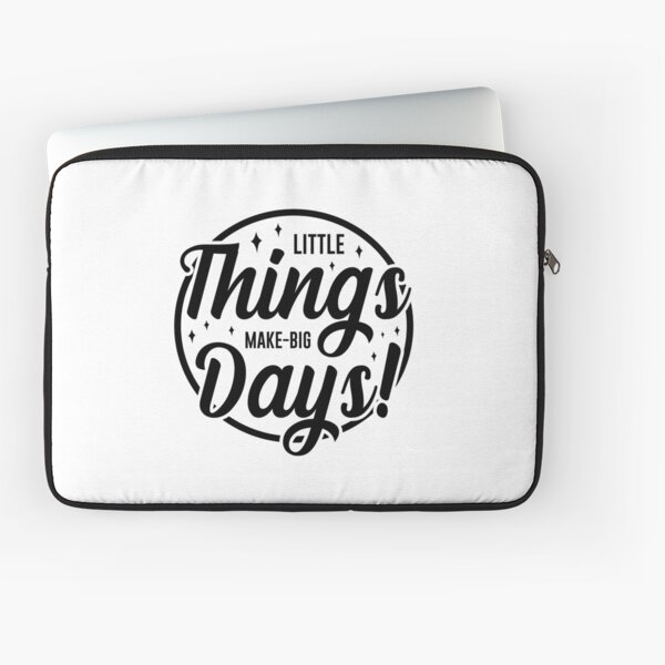 Inspirational quote Little Thing Make Big Days Laptop Sleeve