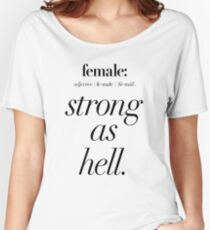 Female: Strong as Hell (black type on light background) Kimmy Schmidt Women's Relaxed Fit T-Shirt