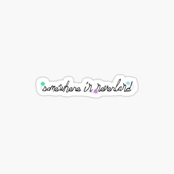 Somewhere in Neverland  Sticker