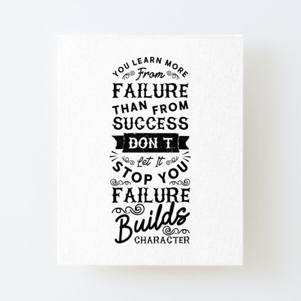 Inspirational quote You Learn More From Failure Than Fram Succes Canvas Mounted Print