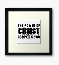 The Exorcist Quote Horror Movie Film The Power of Christ compells you Framed Print