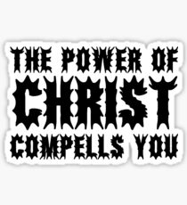 The Exorcist Quote Horror Movie Film The Power of Christ compells you Sticker