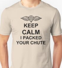 Keep Calm I Packed Your Chute - Riggers T-Shirt