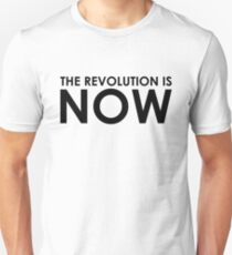The Revolution is NOW Unisex T-Shirt