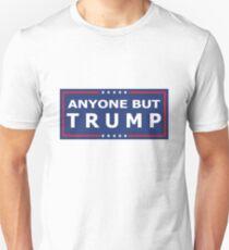 ANYONE BUT TRUMP - 2016 Election! T-Shirt