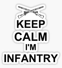 Keep Calm I'm Infantry - Black Sticker