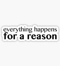 Everything Happens For A Reason Sticker Sticker