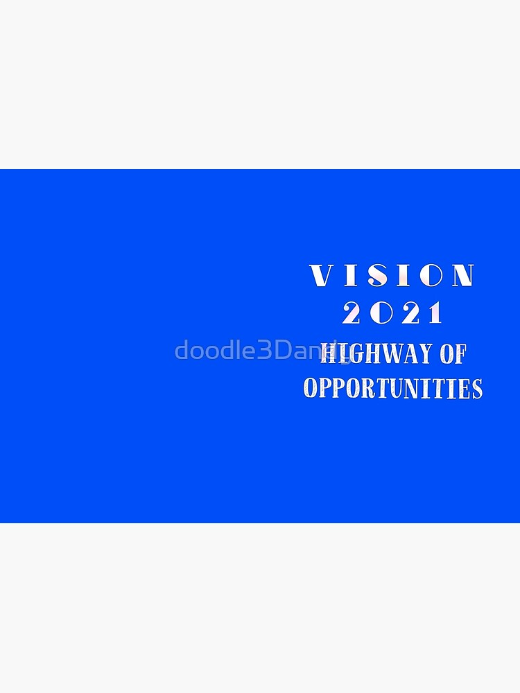 Vision 2021 Highway of Opportunities by doodle3Dandy