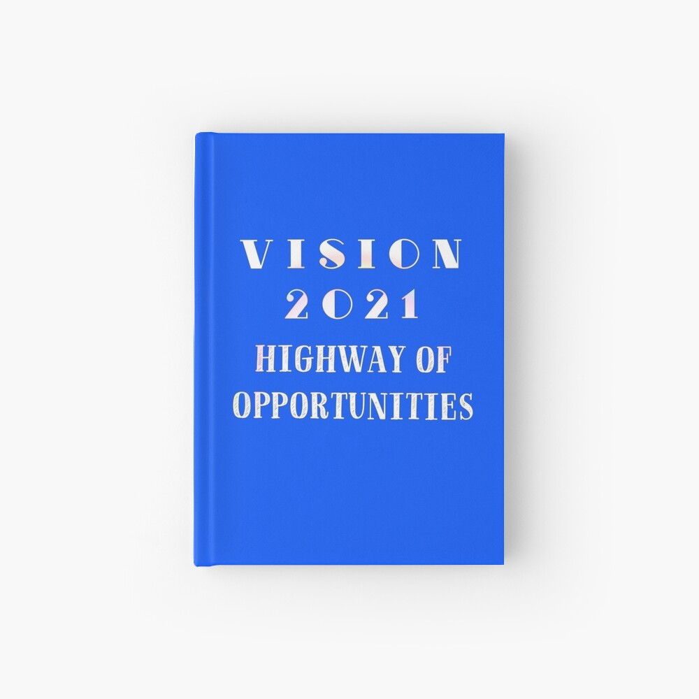 Vision 2021 Highway of Opportunities Hardcover Journal