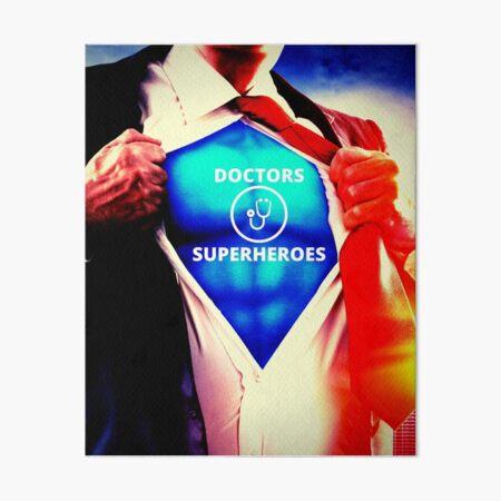 """DOCTORS ARE SUPER HEROES"" Art Board Print"