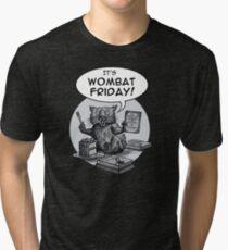 It's Wombat Friday! Tri-blend T-Shirt