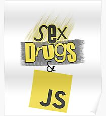 Sex, drugs and JavaScript Poster