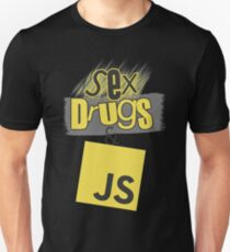 Sex, drugs and JavaScript Unisex T-Shirt