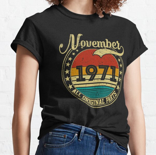 Vintage November 1971 All Original Parts Born in November 1971 50th Birthday Gift 50 Years Old Classic T-Shirt