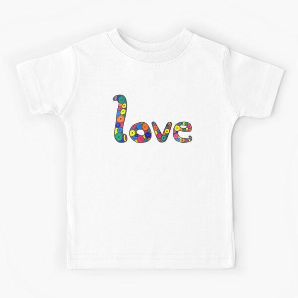 "word ""love"" in colorful circles Kids T-Shirt"