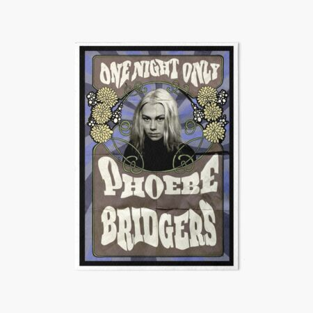 Phoebe BRIDGERS poster Art Board Print