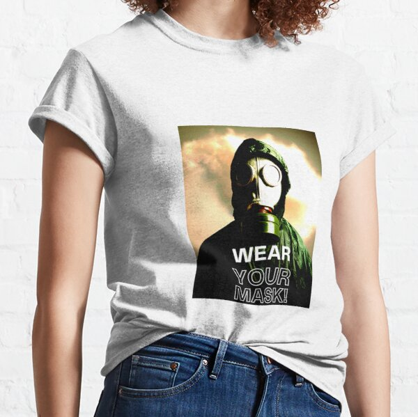 """ALWAYS """"WEAR YOUR MASK! Classic T-Shirt"""
