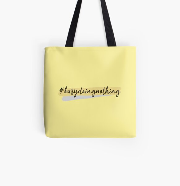 Busy Doing Nothing All Over Print Tote Bag