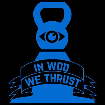 In Wod We Thrust by RaniStore