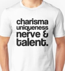 Charisma, Uniqueness, Nerve & Talent Unisex T-Shirt
