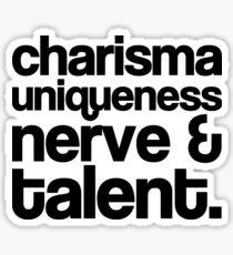 Charisma, Uniqueness, Nerve & Talent Sticker
