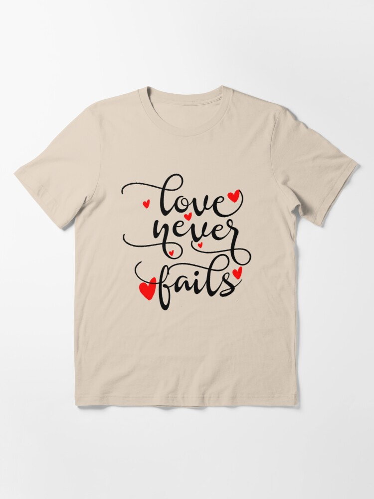 Alternate view of Love Never Fails  Essential T-Shirt