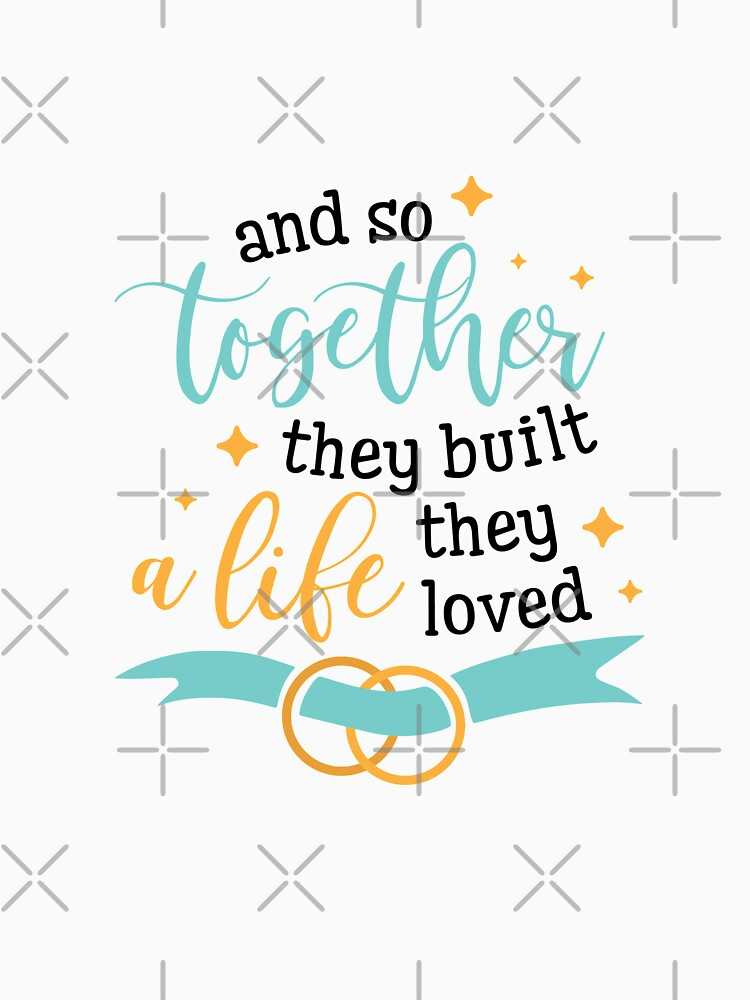 Valentines And So They Built A Life They Loved by NextLVLShirts