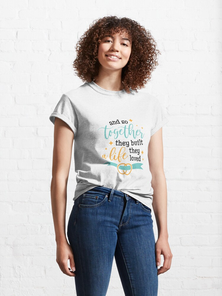 Alternate view of Valentines And So They Built A Life They Loved Classic T-Shirt