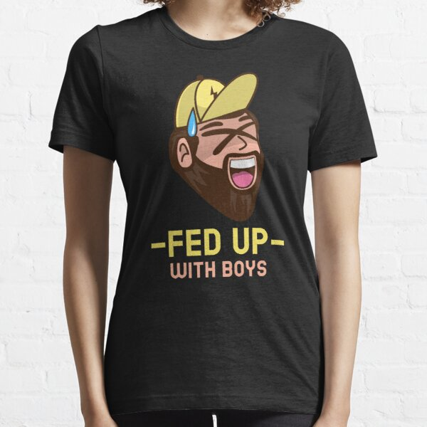 Fed Up With Boys Essential T-Shirt