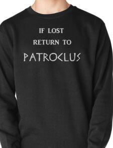 If Lost Return to Patroclus / The Song of Achilles Pullover