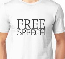 Free Speech Political Freedom Liberty  Unisex T-Shirt