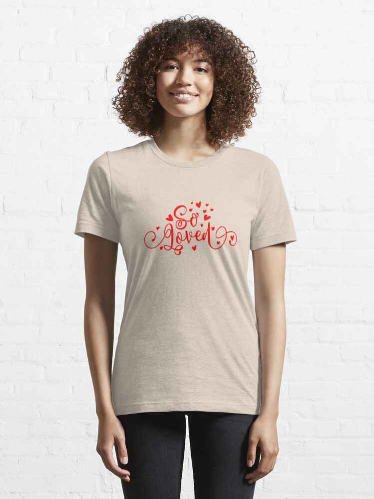 Alternate view of So loved Essential T-Shirt