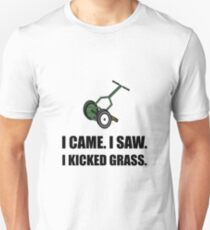 Came Saw Kicked Grass Unisex T-Shirt