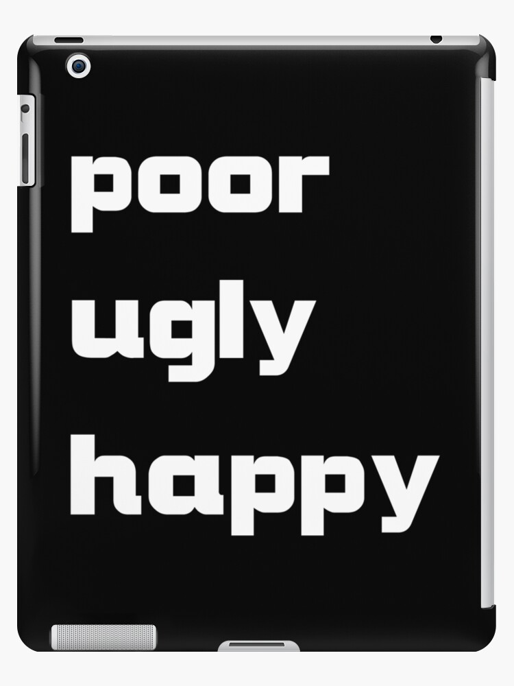 poor, ugly, happy by rodrigoafp