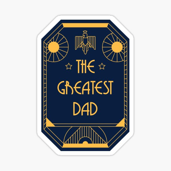 The Greatest Dad - Art Deco Medal of Honor Sticker