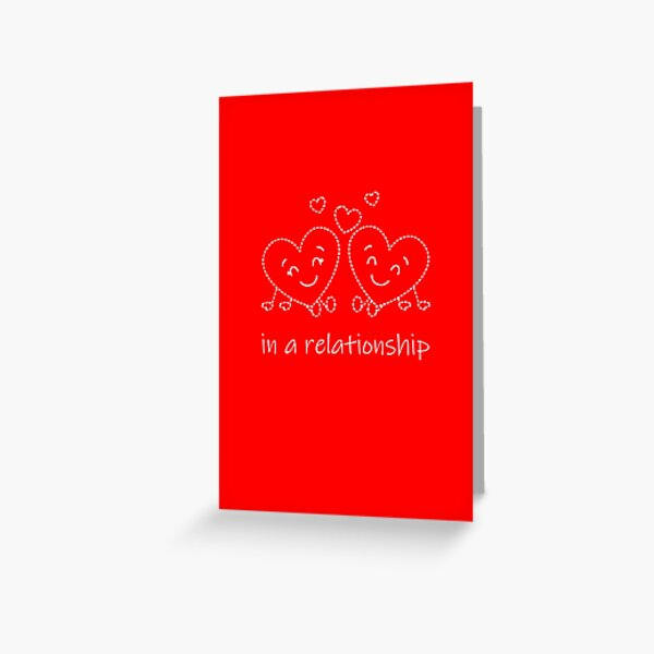 in a relationship Greeting Card