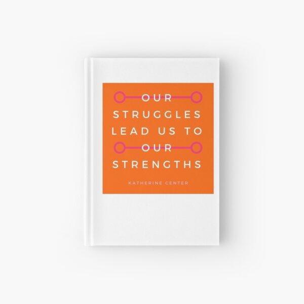 Struggles & Strengths Hardcover Journal