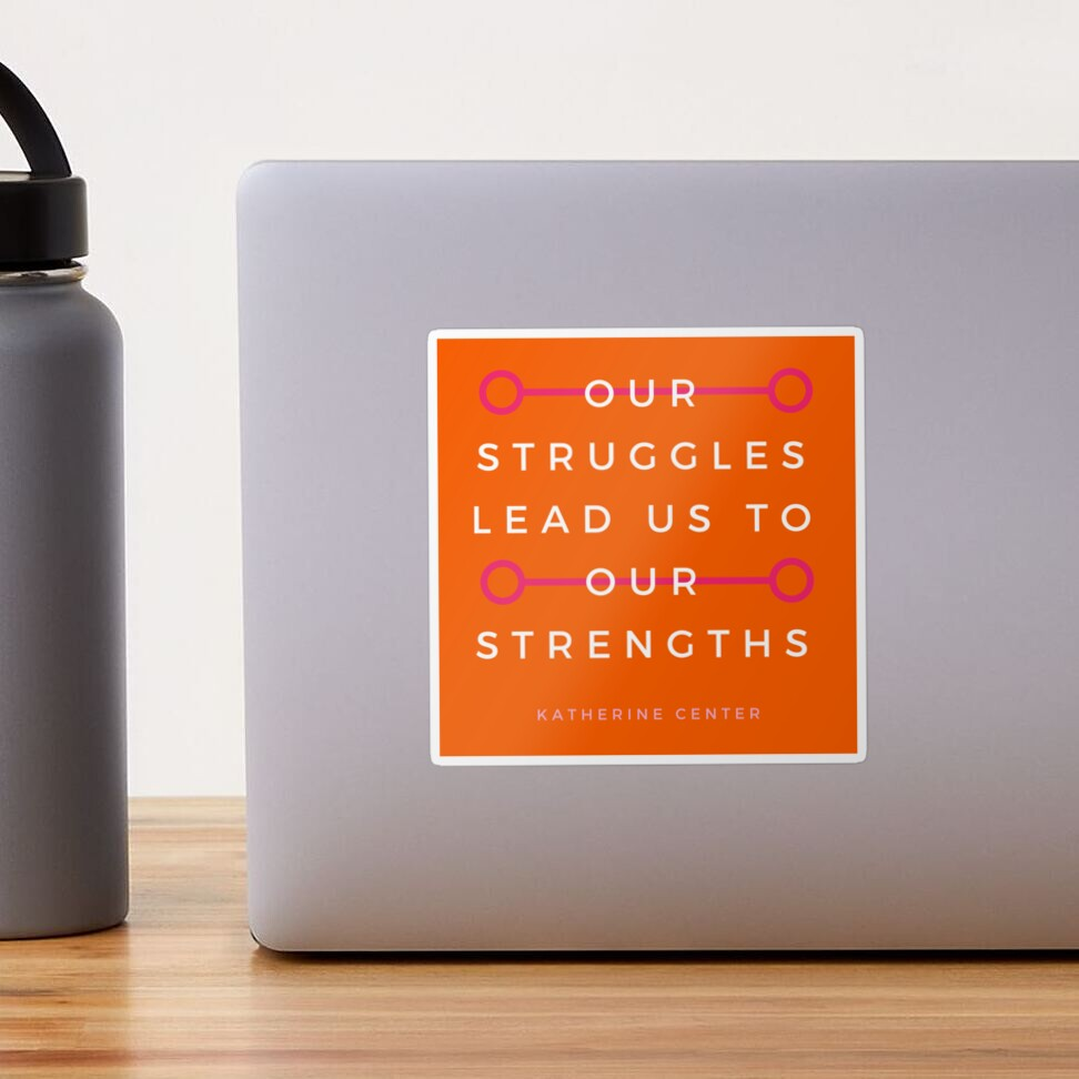 Struggles & Strengths Sticker