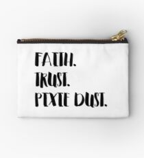 Faith. Trust. Pixie Dust. Studio Pouch