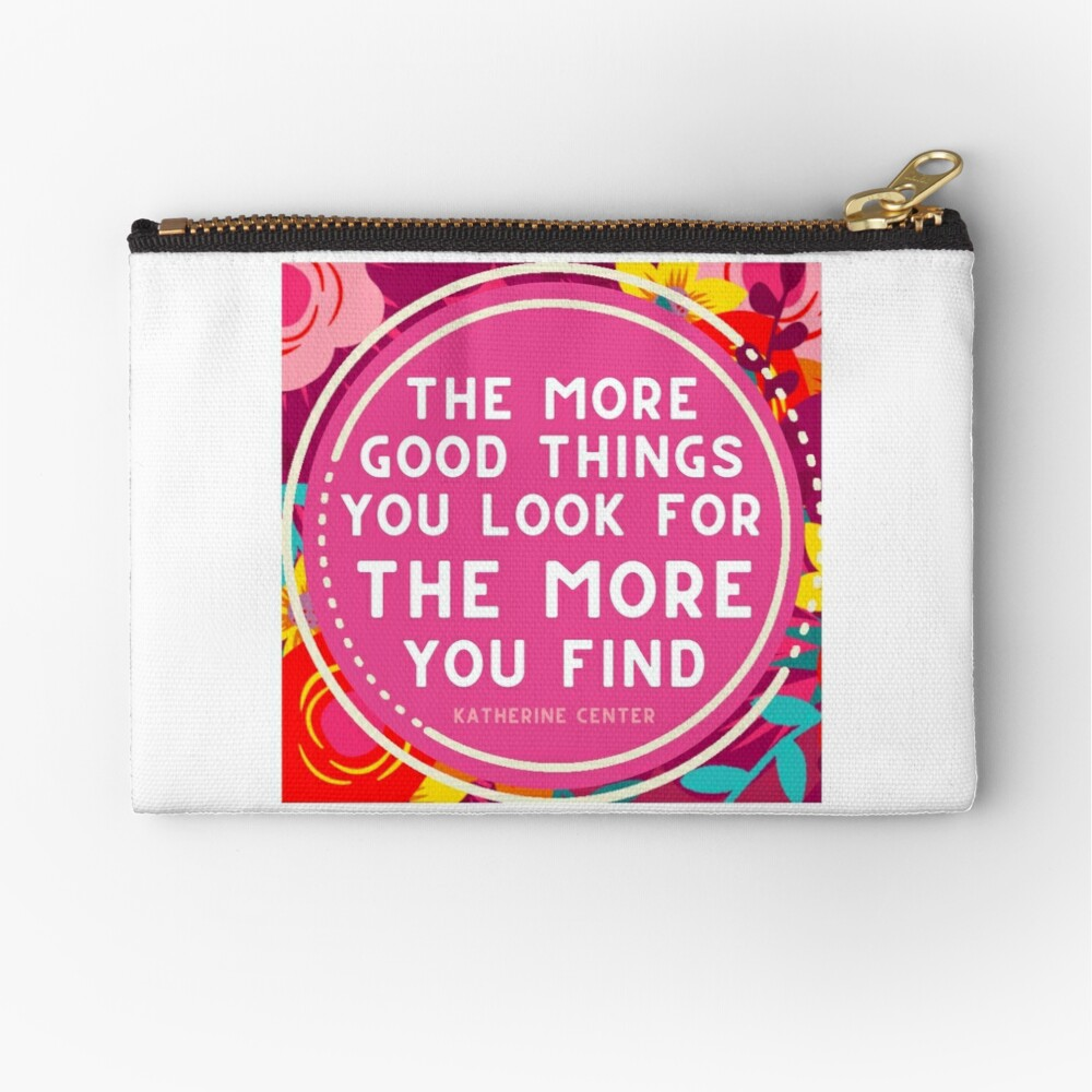 More Good Things Zipper Pouch