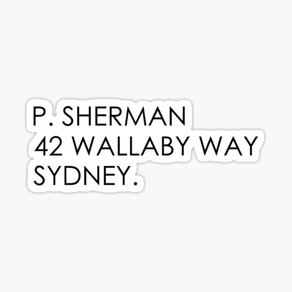 P Sherman 42 Wallaby way  Sticker