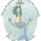 Be a Mermaid by olivehue