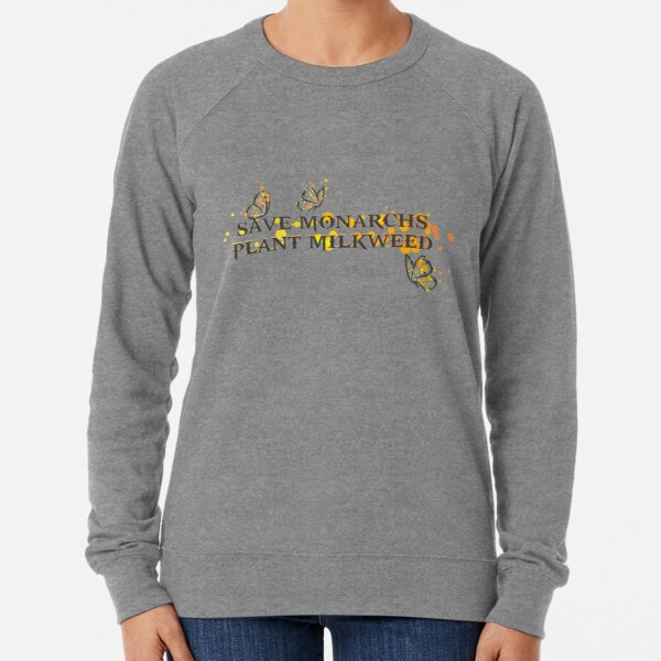 Save Monarchs—Plant Milkweed Lightweight Sweatshirt