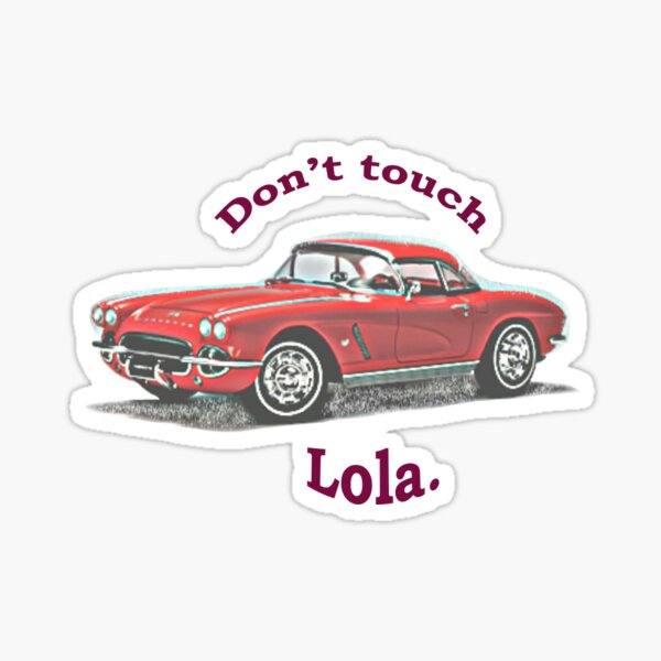Don't touch Lola. Sticker