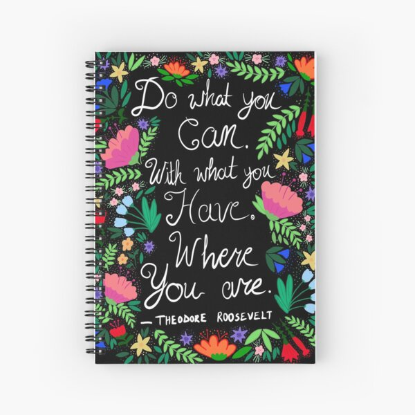 Do What You Can - Theodore Roosevelt Quote - summer palette white text Spiral Notebook