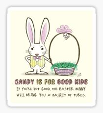 Candy is for Good Kids Sticker