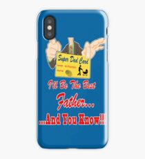 I'll Be the Best Father ... and You Know iPhone Case/Skin